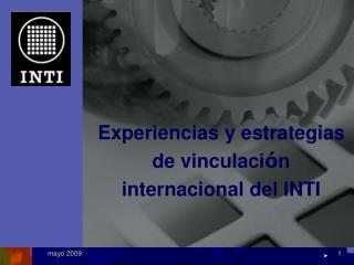 Experiencias y estrategias de vinculaci � n internacional del INTI