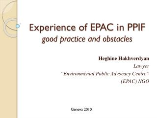 Еxperience  of EPAC in PPIF good practice and obstacles