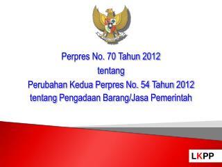 Perpres No. 70 Tahun 2012 tentang