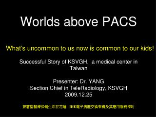 Worlds above PACS