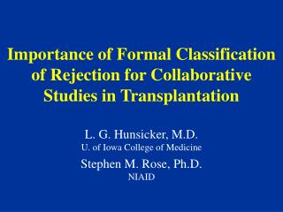 Importance of Formal Classification of Rejection for Collaborative Studies in Transplantation