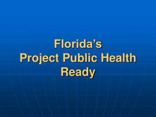 Florida's  Project Public Health Ready
