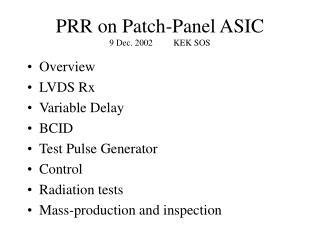 PRR on Patch-Panel ASIC 9 Dec. 2002KEK SOS