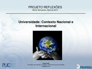 Universidade: Contexto Nacional e Internacional Jorge Audy