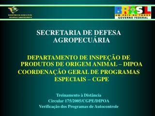 SECRETARIA DE DEFESA AGROPECUÁRIA DEPARTAMENTO DE INSPEÇÃO DE PRODUTOS DE ORIGEM ANIMA L  – DIPOA