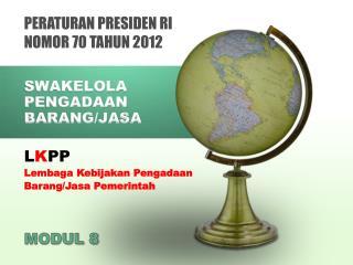 PERATURAN PRESIDEN RI NOMOR 70 TAHUN 2012