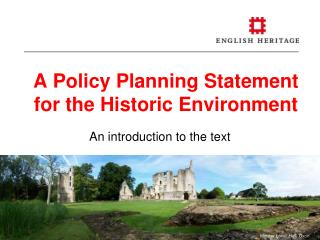 A Policy Planning Statement for the Historic Environment An introduction to the text