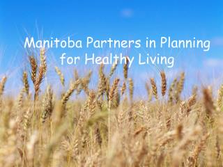 Manitoba Partners in Planning for Healthy Living