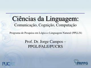 Prof. Dr. Jorge Campos – PPGL/FALE/PUCRS