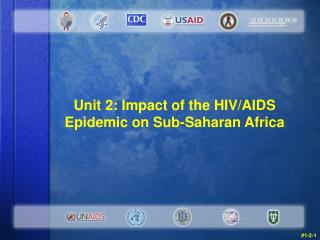 Unit 2: Impact of the HIV/AIDS Epidemic on Sub-Saharan Africa