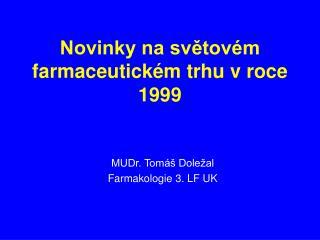 Novinky na světovém farmaceutickém trhu v roce 1999