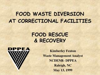 FOOD WASTE DIVERSION AT CORRECTIONAL FACILITIES FOOD RESCUE & RECOVERY