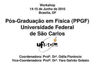 Pós-Graduação  em Física (PPGF)   Universidade Federal  de São Carlos