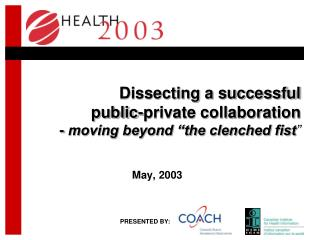 "Dissecting a successful  public-private collaboration -  moving beyond ""the clenched fist """
