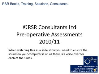 RSR Consultants Ltd Pre-operative Assessments 2010