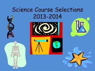 Science Course Selections 2013-2014