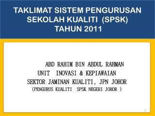 TAKLIMAT SISTEM PENGURUSAN SEKOLAH KUALITI  (SPSK)   TAHUN 2011