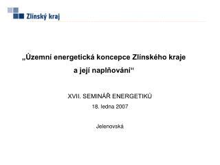 """""""Územní energetická koncepce Zlínského kraje  a její naplňování"""""""