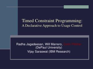 Timed Constraint Programming: A Declarative Approach to Usage Control