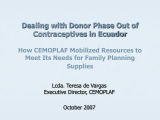 Lcda. Teresa de Vargas Executive Director, CEMOPLAF October 2007