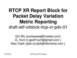 RTCP XR Report Block for Packet Delay Variation Metric Reporting draft-ietf-xrblock-rtcp-xr-pdv-01