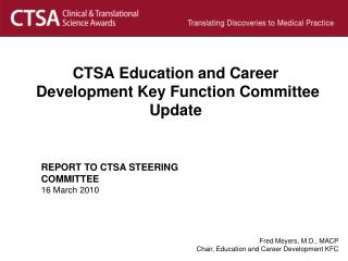 CTSA Education and Career  Development Key Function Committee Update