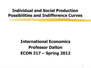 Individual and Social Production Possibilities and Indifference Curves
