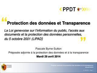 Pascale Byrne-Sutton Préposée adjointe à la protection des données et à la transparence