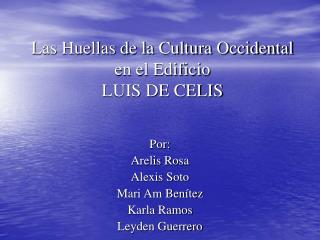 Las Huellas de la Cultura Occidental en el Edificio LUIS DE CELIS