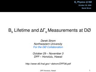 B s  Lifetime and  ?? s  Measurements at D�