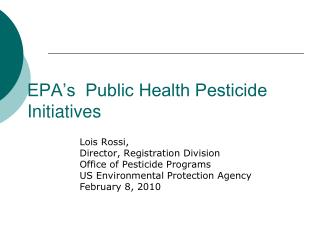 EPA�s  Public Health Pesticide Initiatives
