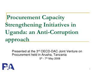 Procurement Capacity Strengthening Initiatives in Uganda: an Anti-Corruption approach