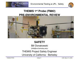 THEMIS 1 st  Probe (FM#2) PRE-ENVIRONMENTAL REVIEW  SAFETY Bill Donakowski