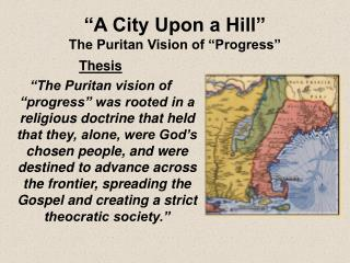 """A City Upon a Hill"" The Puritan Vision of ""Progress"""
