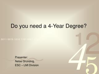 Do you need a 4-Year Degree