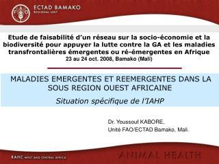 Dr.  Youssouf KABORE ,  Unité FAO/ECTAD  Bamako, Mali.