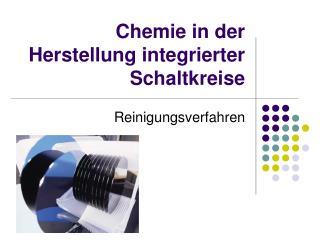 Chemie in der Herstellung integrierter Schaltkreise