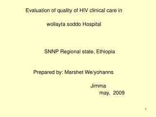 Evaluation of quality of HIV clinical care in  wollayta soddo Hospital