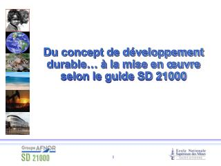 Du concept de d veloppement durable    la mise en  uvre selon le guide SD 21000