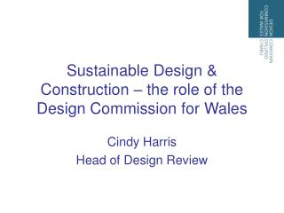 Sustainable Design & Construction – the role of the Design Commission for Wales