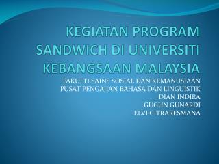KEGIATAN PROGRAM SANDWICH DI UNIVERSITI KEBANGSAAN MALAYSIA