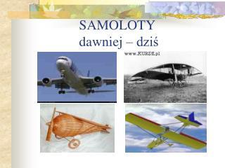 SAMOLOTY dawniej  –  dziś
