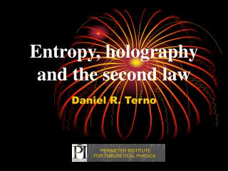 Entropy, holography and the second law