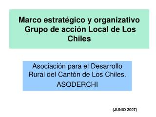 Marco estratégico y organizativo  Grupo de acción Local de Los Chiles