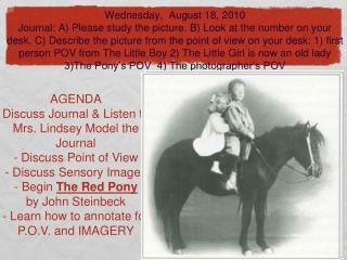 AGENDA Discuss Journal & Listen to Mrs. Lindsey Model the Journal - Discuss Point of View