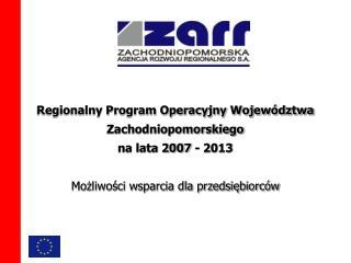 Środki z Europejskiego Funduszu Rozwoju Regionalnego  dla województwa zachodniopomorskiego