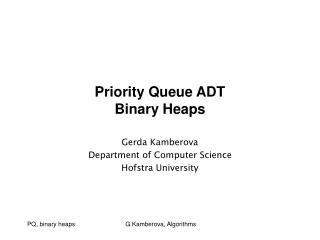 Priority Queue ADT Binary Heaps