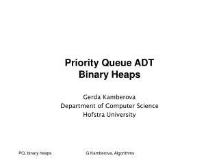 Priority Queue ADT Binary Heaps