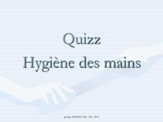 Quizz Hygi�ne des mains