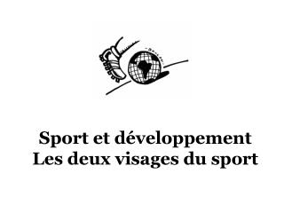Sport et développement Les deux visages du sport